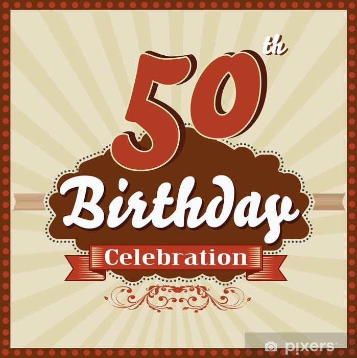 Fotomural Estándar 50 años de celebración, 50 o feliz cumpleaños tarjeta de estilo retro - Fondos