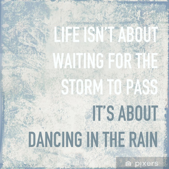 motivational poster quote life is about dancing in the rain Vinyl Wall Mural - Themes