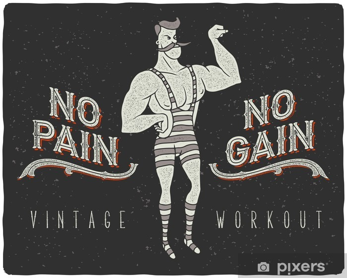 """Vintage poster with circus strong man and slogan: """"no pain no gain"""" Pixerstick Sticker - Sports"""