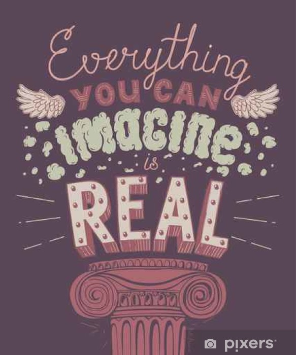 4a34c70998 Everything You Can Imagine Is Real Quote Poster. Pixerstick Sticker -  Graphic Resources