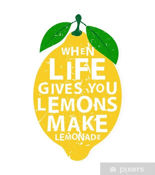 Fotobehang When Life Gives You Lemons Make Lemonade Motivational