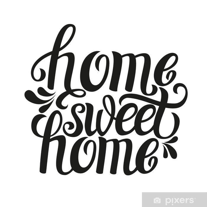 """Fototapeta winylowa Ręcznie liternictwo typografii plakat """"Home sweet home"""" - Zasoby graficzne"""