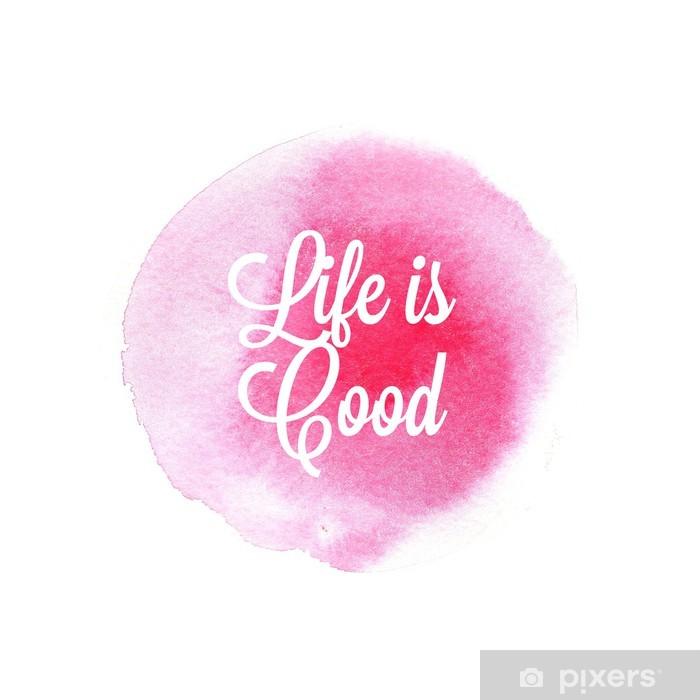livet er godt citater Abstrakt pink hånd tegning akvarel vask på hvid baggrund for  livet er godt citater