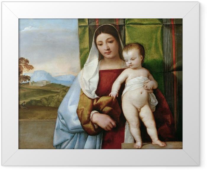 Poster en cadre Titien - Vierge à l'enfant - Reproductions