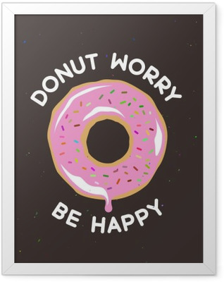181e18f73b62 Donut worry be happy vintage poster. Vector illustration. Framed Poster