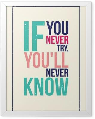 colorful inspiration motivation poster. Grunge style Framed Poster