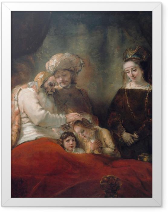 Poster en cadre Rembrandt - Bénédiction de Jacob - Reproductions
