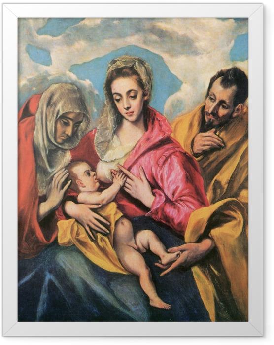 Gerahmtes Poster El Greco - Die hl. Familie mit der hl. Anna - Reproduktion