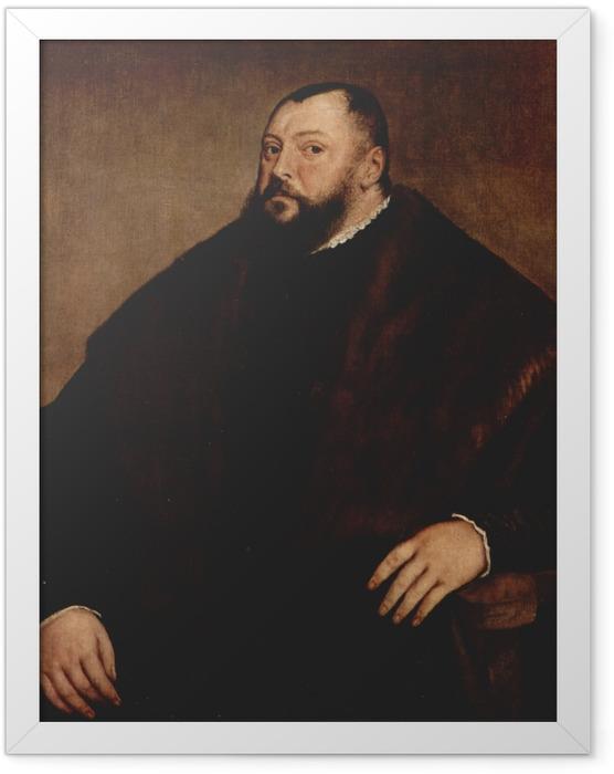 Gerahmtes Poster Tizian - Kurfürst Johann Friedrich von Sachsen - Reproduktion