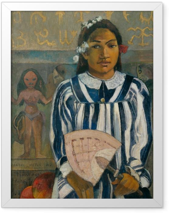Plakat w ramie Paul Gauguin - Merahi metua no Tehamana (Tehamana ma wielu przodków) - Reprodukcje