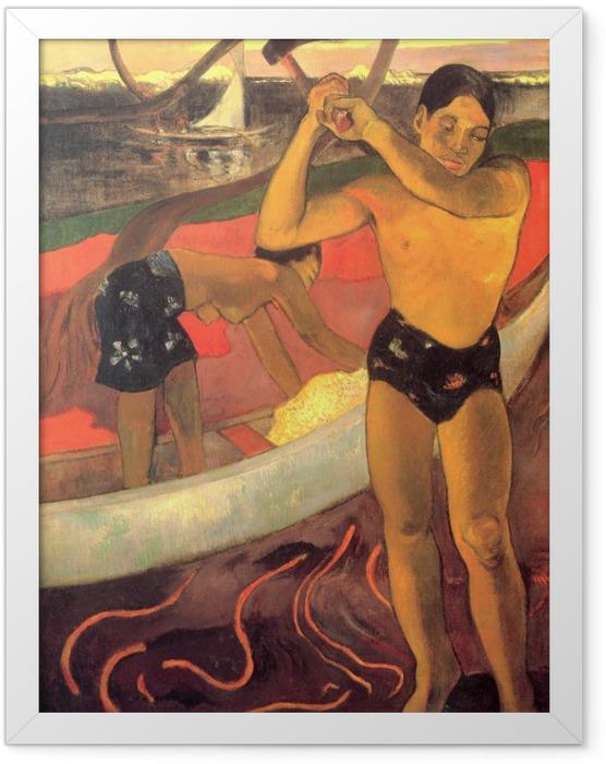 Plakat w ramie Paul Gauguin - Mężczyzna z siekierą - Reprodukcje