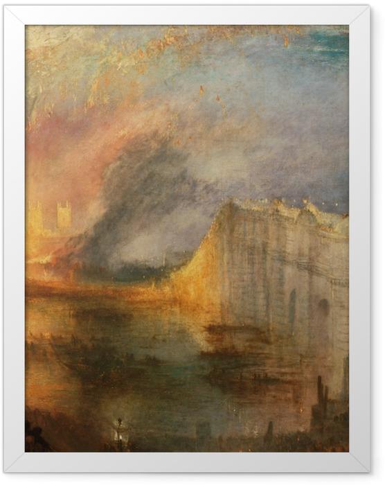 Plakat w ramie William Turner - Pożar Izby Lordów i Izby Gmin - Reprodukcje