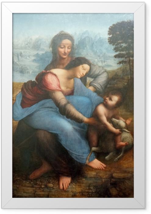 Poster en cadre Léonard de Vinci - La Vierge, l'Enfant Jésus et sainte Anne - Reproductions