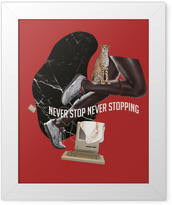 Never stop. Never give up. Framed Picture - Motivations