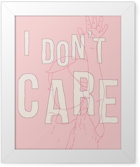 I don't care Framed Poster - Demotivational