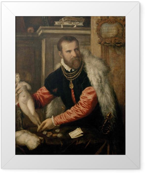 Poster en cadre Titien - Portrait de Jacopo Strada - Reproductions