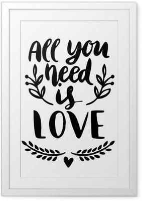 Çerçeveli Poster Tek ihtiyacın aşk