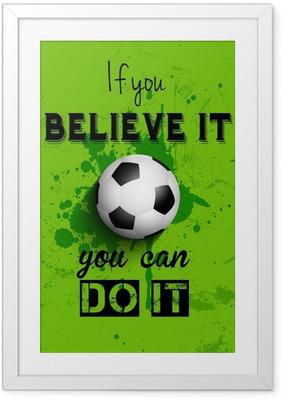 Çerçeveli Poster İlham alıntı futbol veya futbol arka plan