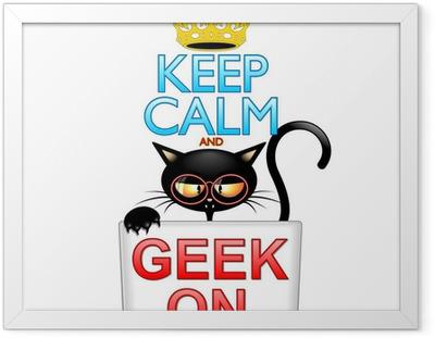 Gerahmtes Poster Bleib 'ruhig und Geek auf Cartoon-Katze