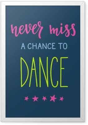 Çerçeveli Poster Alıntı tipografi dans etme şansını kaçırmayın