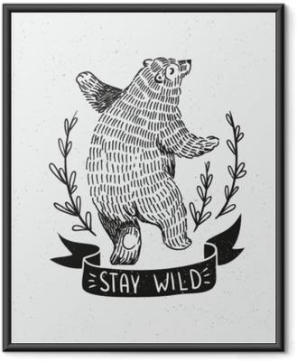 """Plakat w ramie Ręcznie rysowane taniec niedźwiedzia. wektor szkic ilustracji ze stylowym napisem """"zostań dziki""""."""