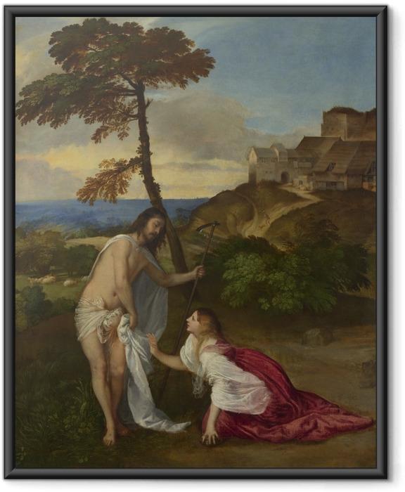 Póster Enmarcado Tiziano - Noli me tangere - Reproducciones