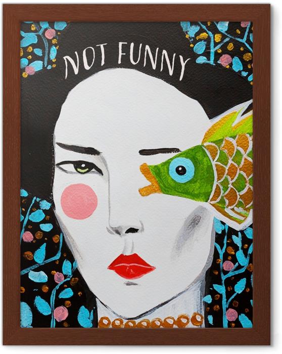Plakat w ramie Not funny - Demotywacyjne