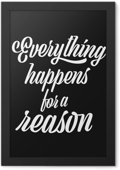 Póster com Moldura Tudo acontece por uma razão -