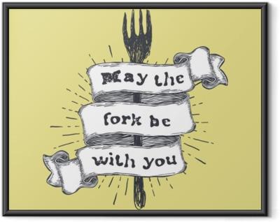 Poster en cadre Que la fourchette soit avec vous. cuisine et cuisson des aliments, citation drôle sur ruban dessiné à la main sur fond jaune. illustration vintage de vecteur.