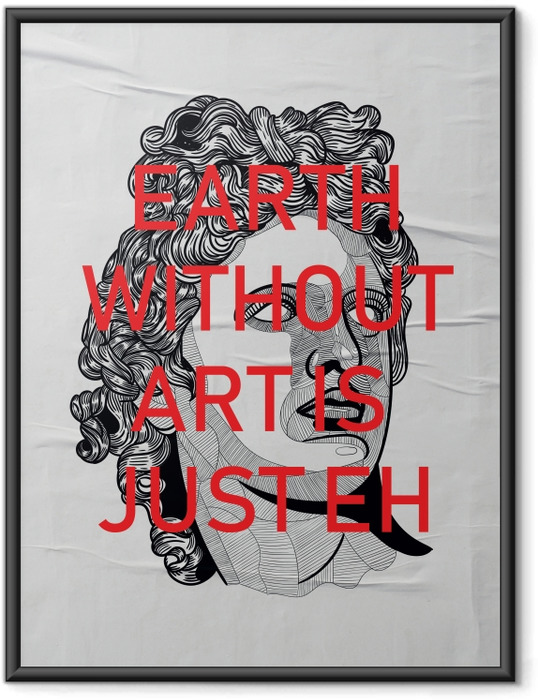 Ingelijste Poster Bearth without art is just Eh -