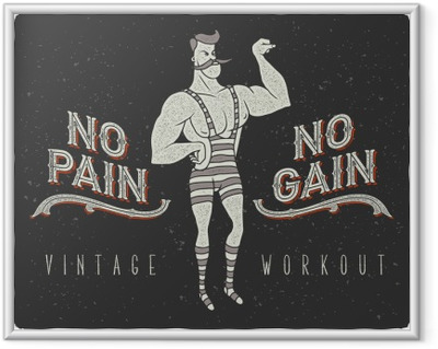 "Vintage poster with circus strong man and slogan: ""no pain no gain"" Framed Poster"