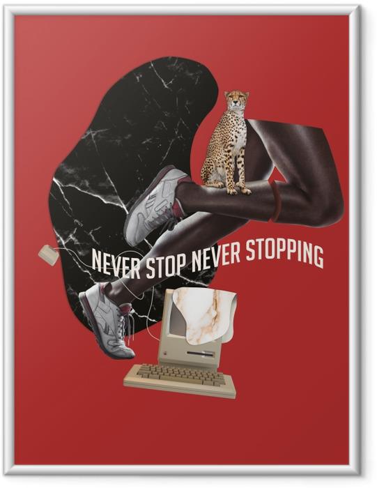 Poster in Cornice Non fermarti mai, non rimanere mai immobile. -