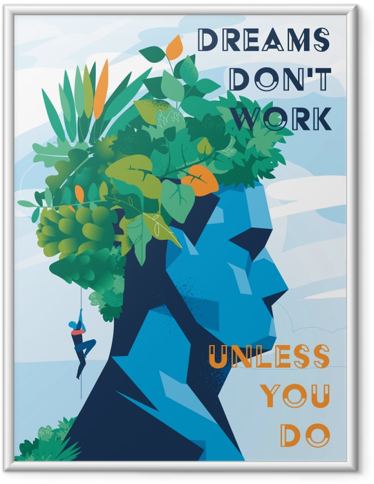 Poster en cadre Dreams don't work unless you do. -