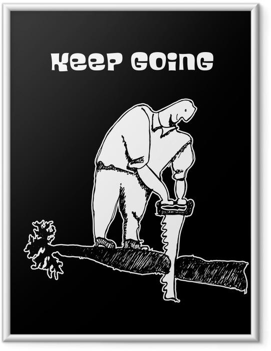 Plakat w ramie Keep going - Demotywacyjne