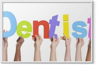 Poster en cadre Mains diverses tenant le dentiste Parole - Parties du corps