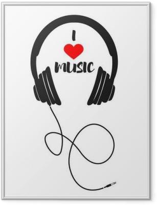 Póster com Moldura Eu amo a música