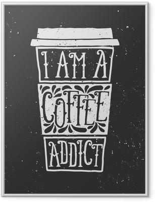 Ingelijste Poster Krijtbord Style typografische ontwerp van de koffiekop