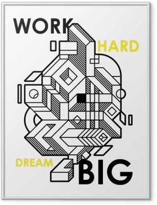 Poster i Ram Arbeta hårt, dröm stort