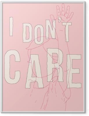 Çerçeveli Poster I don't care
