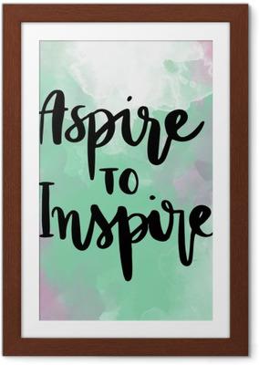 Poster en cadre Aspire à inspirer inspiré message d'écriture manuscrite sur fond coloré