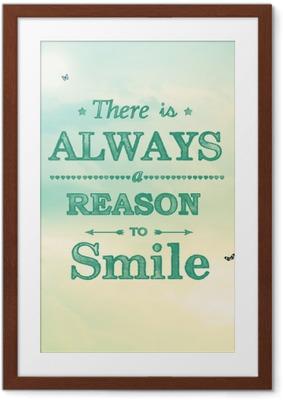 Plakat w ramie Zawsze jest powód do uśmiechu!