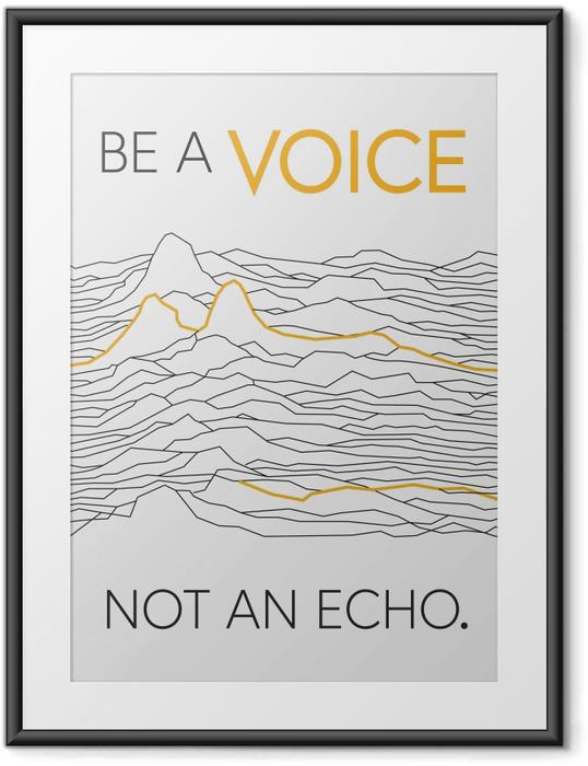Plakat w ramie Bądź głosem, nie echem. - Motywacyjne