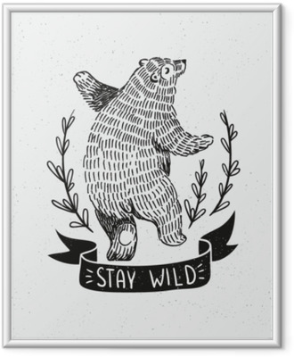 "Hand drawn dancing bear. Vector sketch illustration with stylish lettering ""stay wild"". Framed Picture"