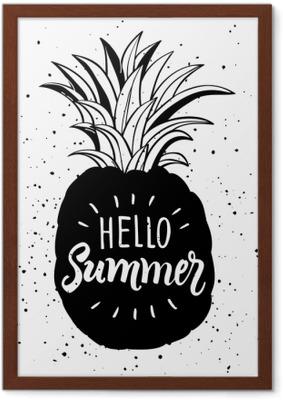 Lámina Enmarcada Dibujado a mano ilustración de silueta de piña aislado. cartel de tipografía con letras hola verano
