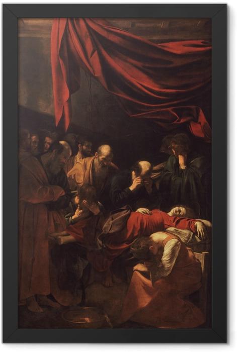 Gerahmtes Poster Caravaggio - Der Tod der Jungfrau - Reproductions