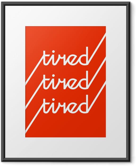 Plakat w ramie Tired - Demotywacyjne