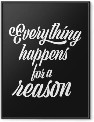 Çerçeveli Baskı Her şeyin bir nedeni var