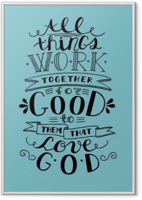 Bible lettering Everything goes for good to them that love God Framed Poster