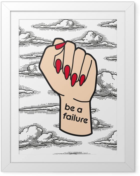 Plakat w ramie Be a failure - Demotywacyjne
