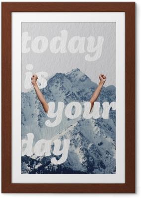 Poster en cadre Aujourd'hui c'est votre journée